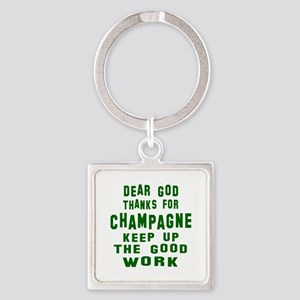 Dear God Thanks For Champagne Square Keychain