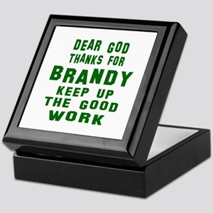 Dear God Thanks For Brandy Keepsake Box