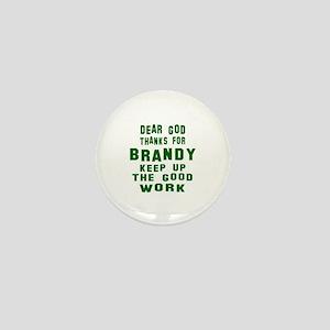 Dear God Thanks For Brandy Mini Button