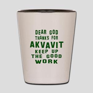 Dear God Thanks For Akvavit Shot Glass
