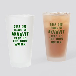 Dear God Thanks For Akvavit Drinking Glass
