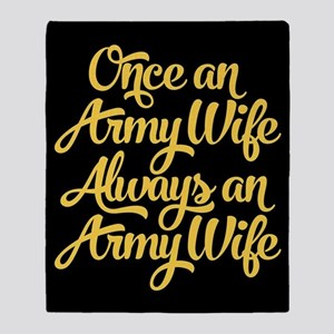 Once An Army Wife Throw Blanket