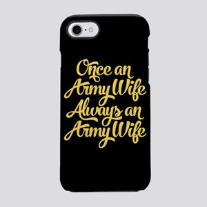 Once An Army Wife iPhone 8/7 Tough Case