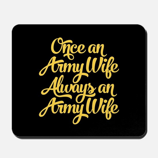 Once An Army Wife Mousepad