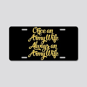 Once An Army Wife Aluminum License Plate