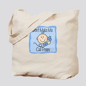 Don't Make Me Call Poppy BLUE Tote Bag