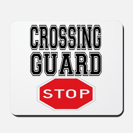 Crossing Guard Mousepad