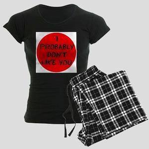 I PROBABLY DONT LIKE YOU:- Women's Dark Pajamas