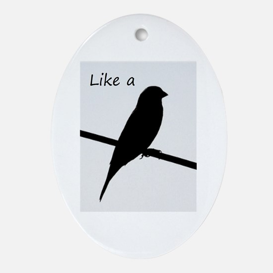 Like A Bird On A Wire Oval Ornament