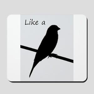 Like a Bird on a Wire Mousepad