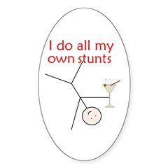 STUNTS WITH DRINK Oval Decal