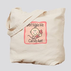 Don't Make Me Call My Aunt PINK Tote Bag