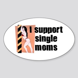 I Support Single Moms Oval Sticker