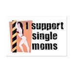 I Support Single Moms Mini Poster Print
