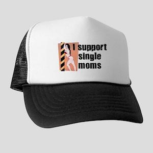 I Support Single Moms Trucker Hat