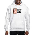 I Support Single Moms Hooded Sweatshirt