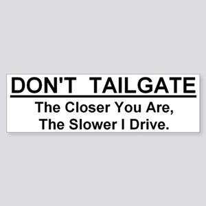 "Don't Tailgate Bumper Sticker (10""x3"")"
