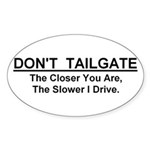 Don't Tailgate Sticker (Oval - 5
