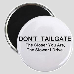 """Don't Tailgate Magnet (2.25"""" diameter)"""