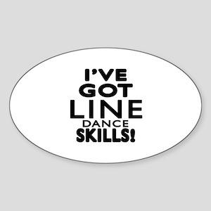 I Have Got Line Dance Skills Sticker (Oval)