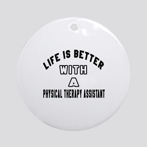 Physical Therapy Assistant Designs Round Ornament