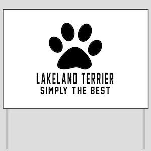 Lakeland Terrier Simply The Best Yard Sign