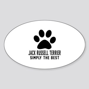 Jack Russell Terrier Simply The Bes Sticker (Oval)