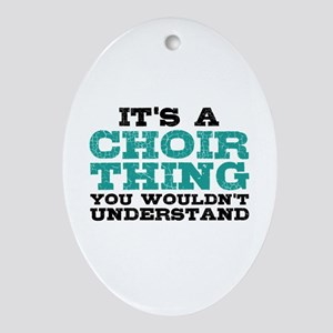 It's a Choir Thing Oval Ornament