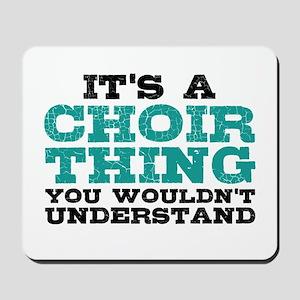 It's a Choir Thing Mousepad