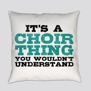 It's a Choir Thing Everyday Pillow