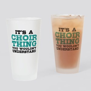 It's a Choir Thing Drinking Glass