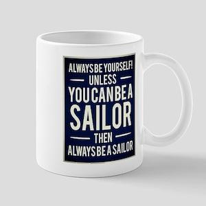 Always Be A Sailor Mugs