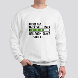 Please wait, Installing Ballroom dance Sweatshirt