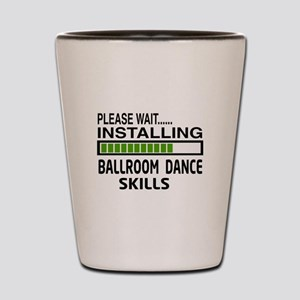 Please wait, Installing Ballroom dance Shot Glass