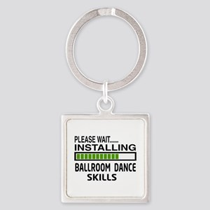 Please wait, Installing Ballroom d Square Keychain