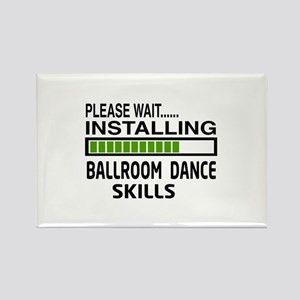 Please wait, Installing Ballroom Rectangle Magnet