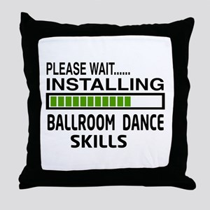 Please wait, Installing Ballroom danc Throw Pillow