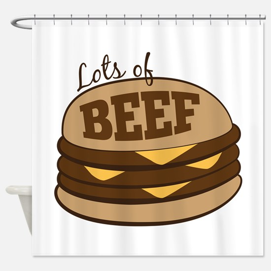 Lots Of Beef Shower Curtain