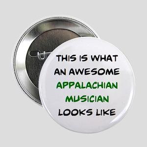 "awesome appalachian musician 2.25"" Button"
