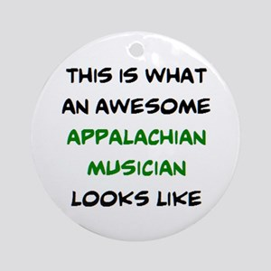 awesome appalachian musician Round Ornament