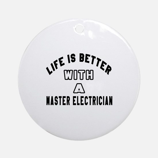 Master Electrician Designs Round Ornament