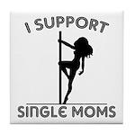 I Support Single Moms Tile Coaster