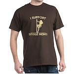 I Support Single Moms Dark T-Shirt