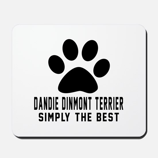 Dandie Dinmont Terrier Simply The Best Mousepad