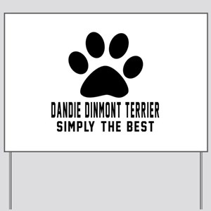 Dandie Dinmont Terrier Simply The Best Yard Sign