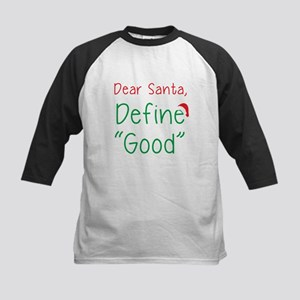 "Dear Santa, Define ""Good"" Baseball Jersey"
