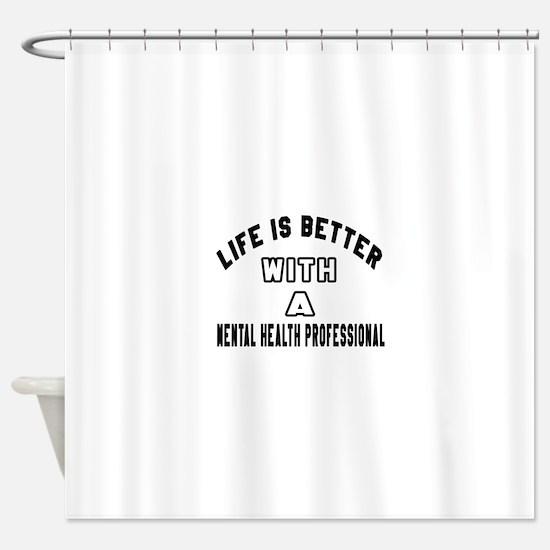 Mental Health Professional Designs Shower Curtain