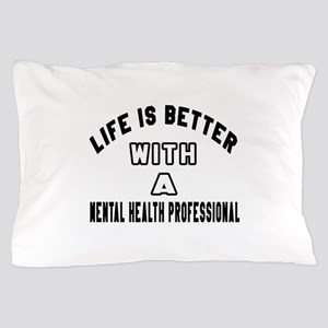 Mental Health Professional Designs Pillow Case