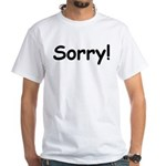 Sorry White T-Shirt