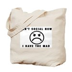 Can't Social Now, I Have The Tote Bag